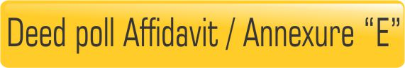 "Deed poll Affidavit / Annexure ""E"""