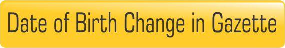 Date of birth change in Gazette publication