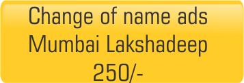 change of name ads in Mumbai Lakshadeep