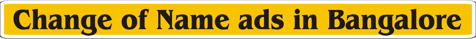 change of name ads bangalore